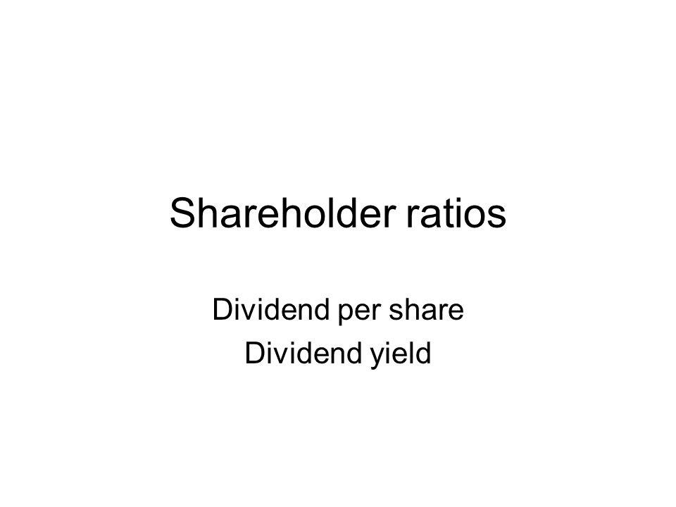 Dividend per share Dividend yield