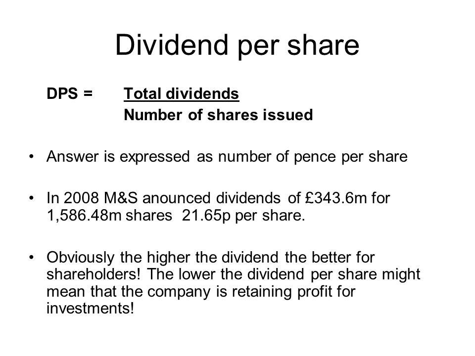 Dividend per share DPS = Total dividends Number of shares issued