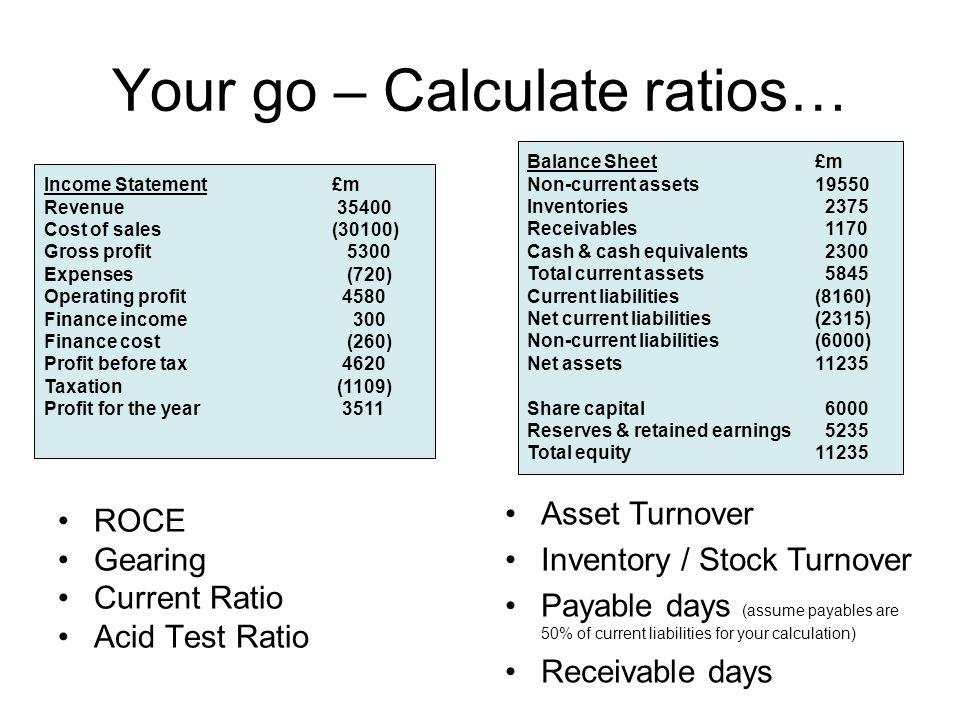 Your go – Calculate ratios…