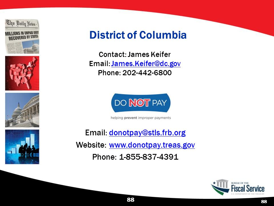 District of Columbia Contact: James Keifer Email: James.Keifer@dc.gov. Phone: 202-442-6800. Email: donotpay@stls.frb.org.