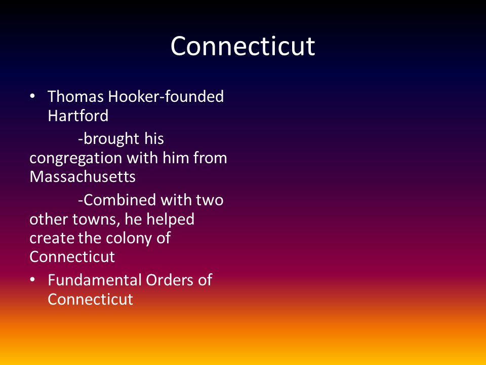 Connecticut Thomas Hooker-founded Hartford