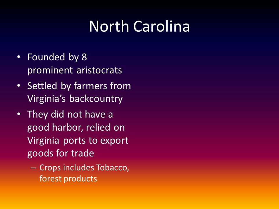 North Carolina Founded by 8 prominent aristocrats