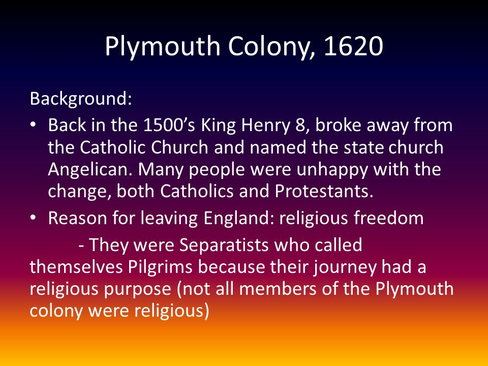 Plymouth Colony, 1620 Background: