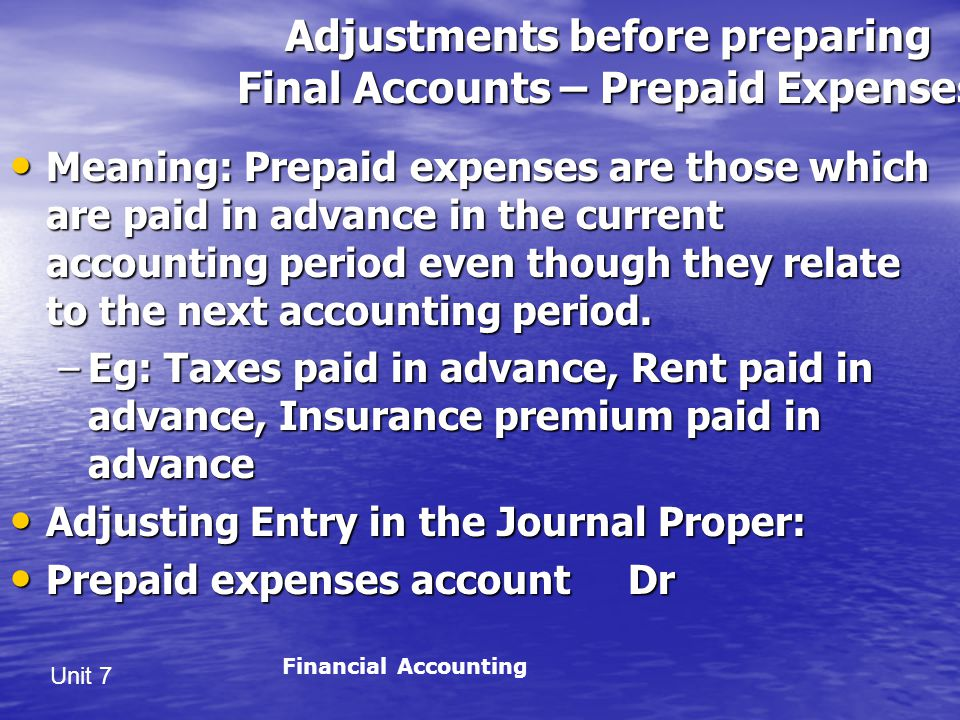 Adjustments before preparing Final Accounts – Prepaid Expenses
