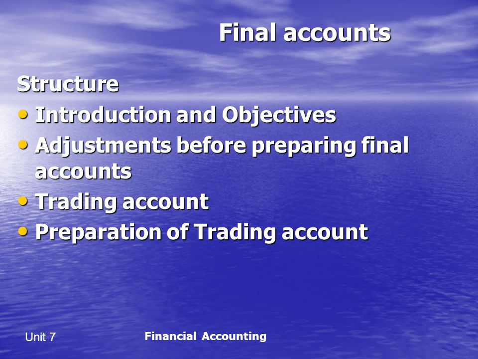 Final accounts Structure Introduction and Objectives
