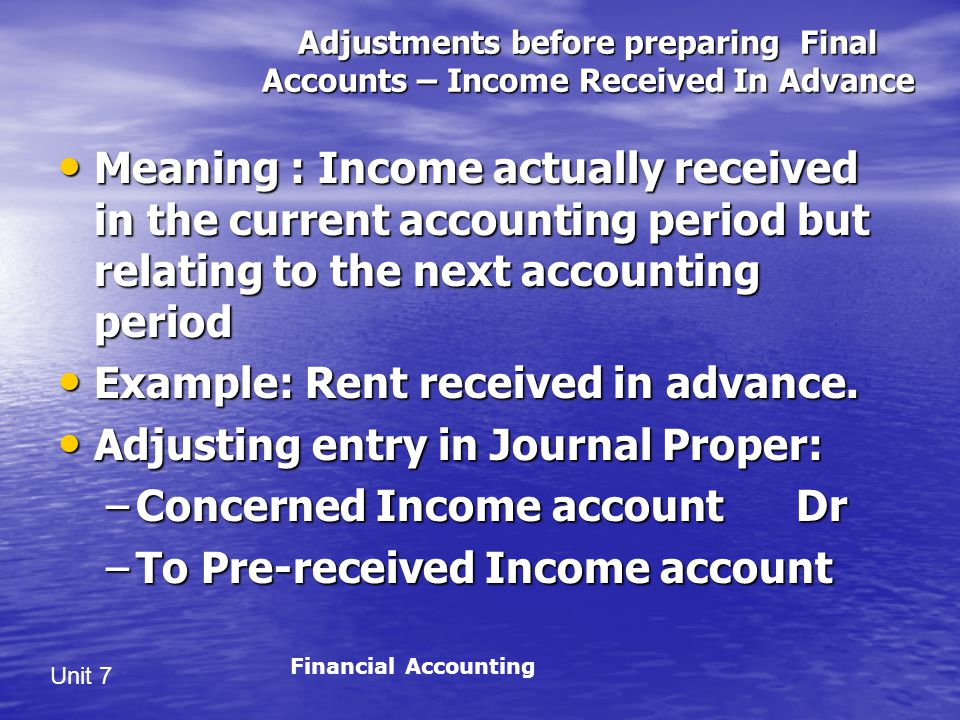 Example: Rent received in advance. Adjusting entry in Journal Proper:
