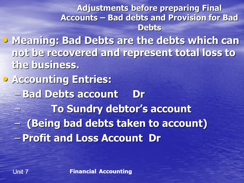 To Sundry debtor's account (Being bad debts taken to account)