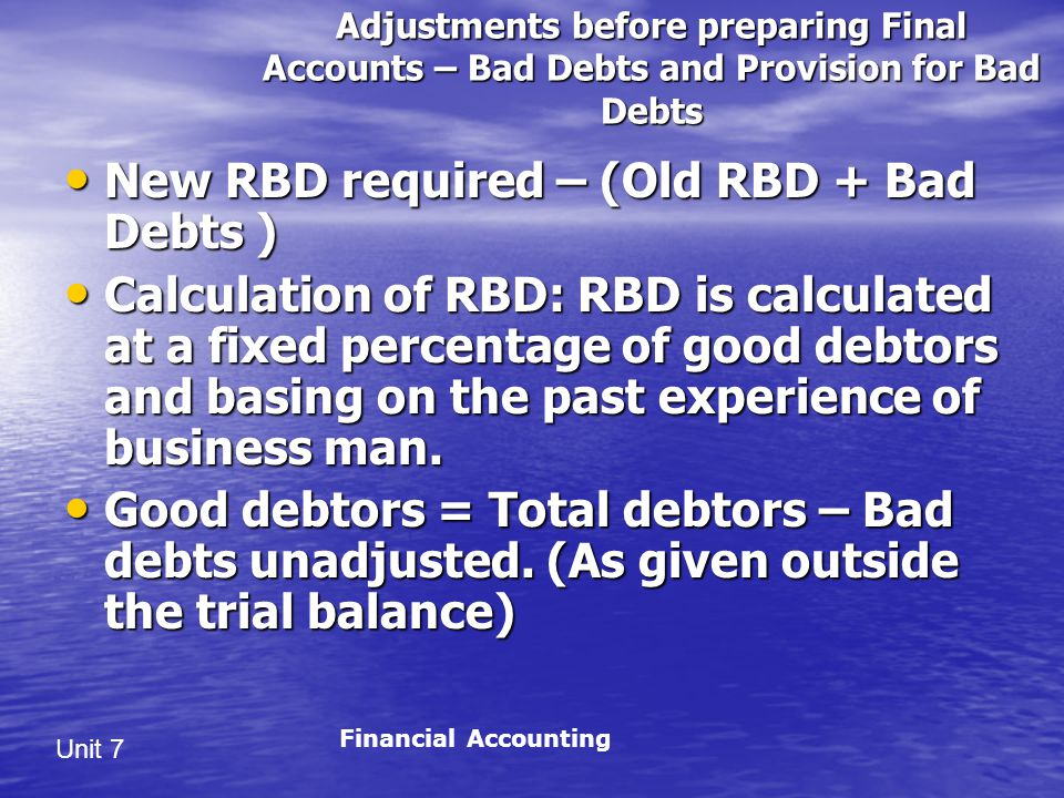 New RBD required – (Old RBD + Bad Debts )