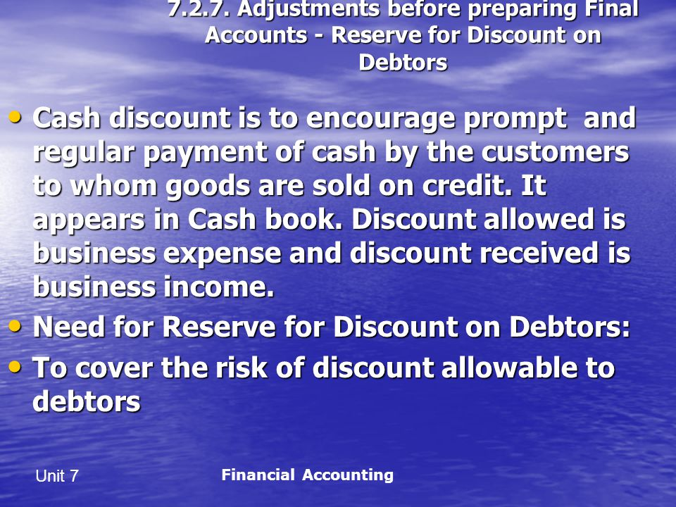 Need for Reserve for Discount on Debtors: