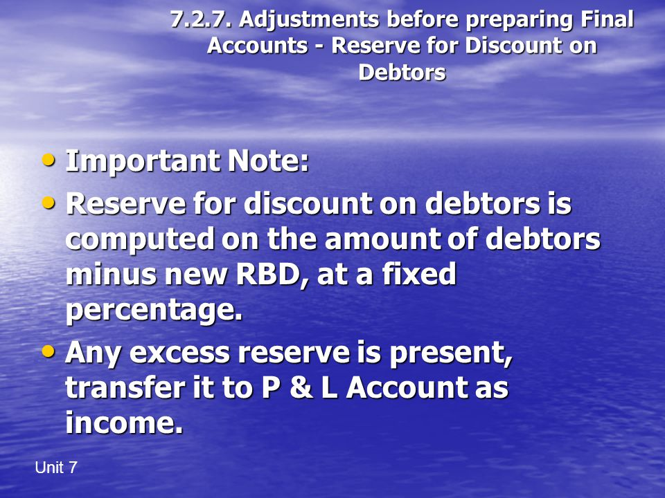 Any excess reserve is present, transfer it to P & L Account as income.