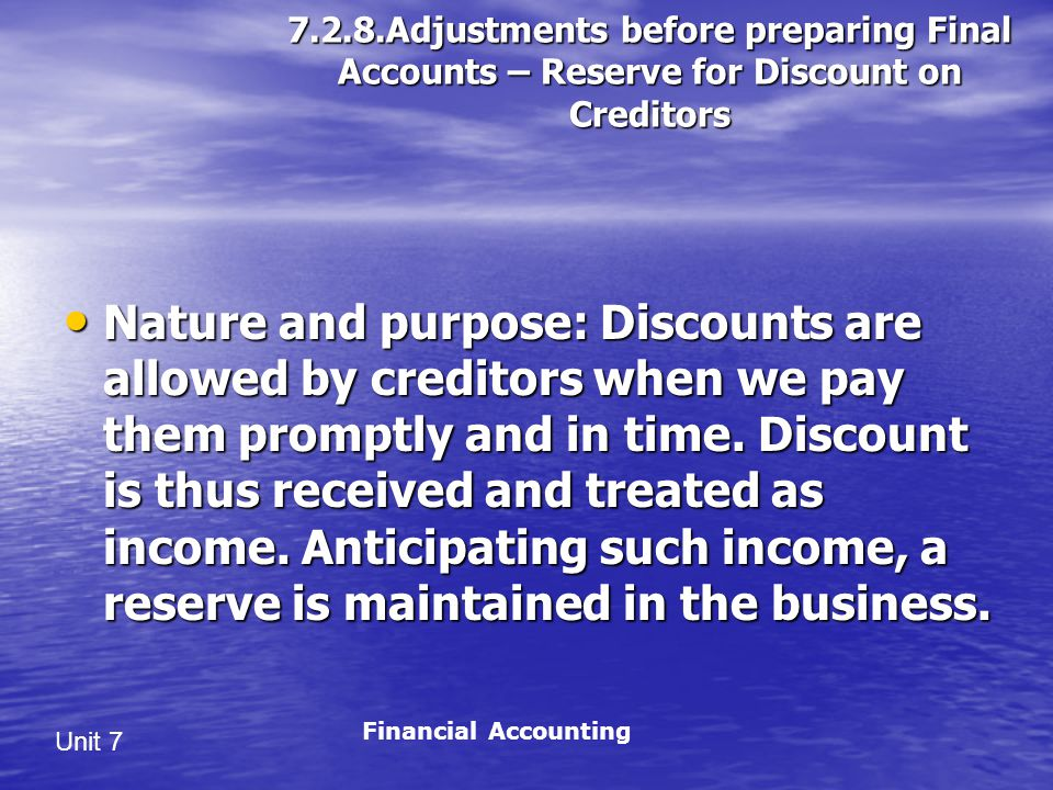 7.2.8.Adjustments before preparing Final Accounts – Reserve for Discount on Creditors
