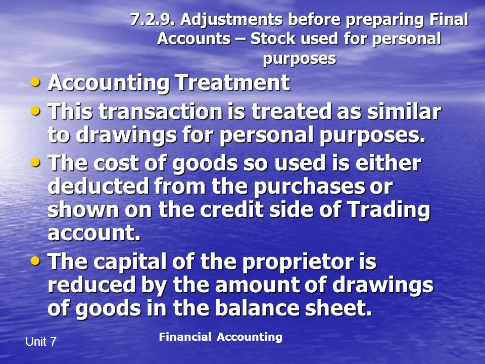 7.2.9. Adjustments before preparing Final Accounts – Stock used for personal purposes