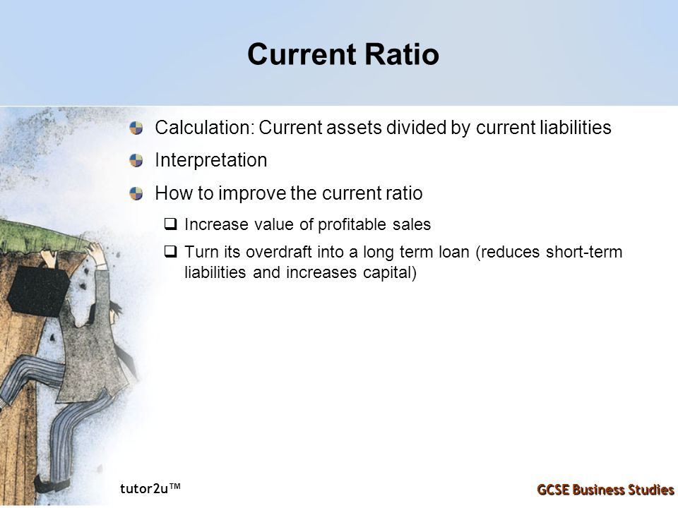 Current Ratio Calculation: Current assets divided by current liabilities. Interpretation. How to improve the current ratio.