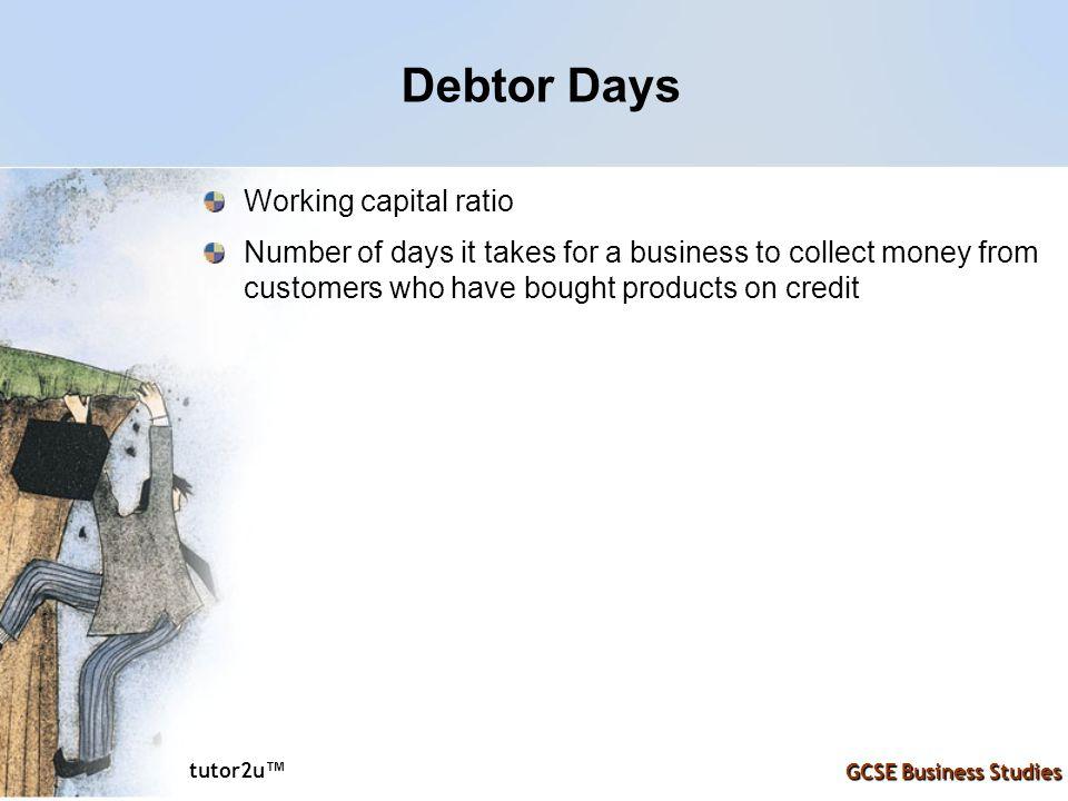 Debtor Days Working capital ratio