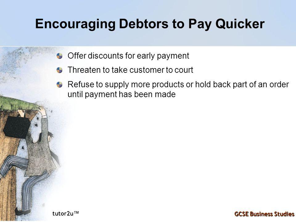 Encouraging Debtors to Pay Quicker