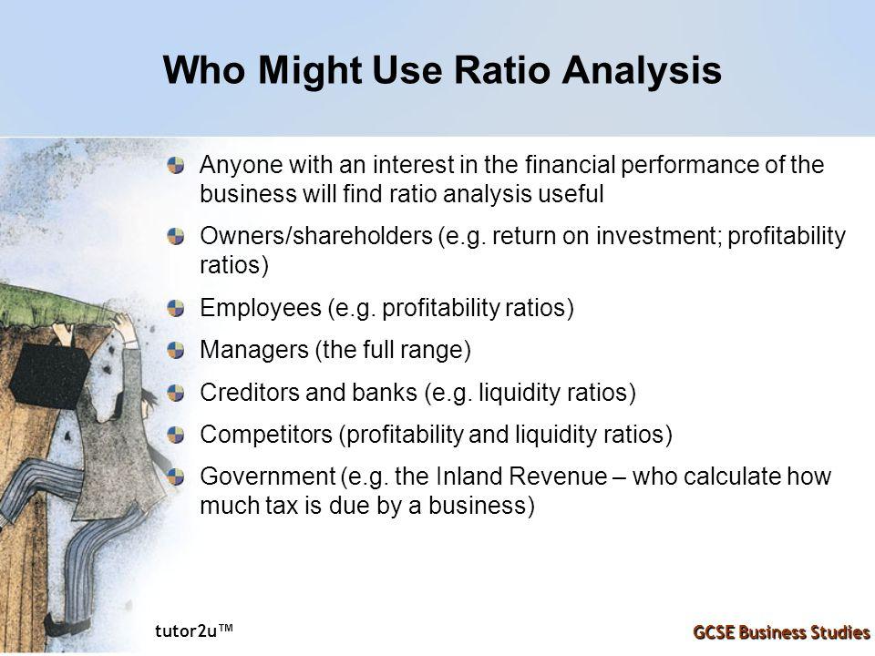 Who Might Use Ratio Analysis