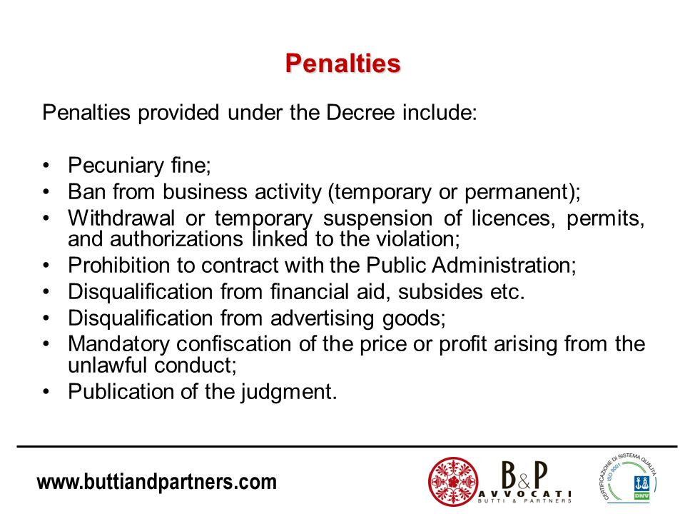 Penalties Penalties provided under the Decree include: Pecuniary fine;