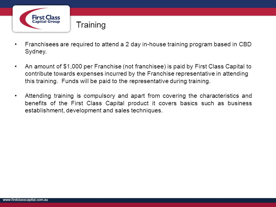 Training Franchisees are required to attend a 2 day in-house training program based in CBD Sydney.