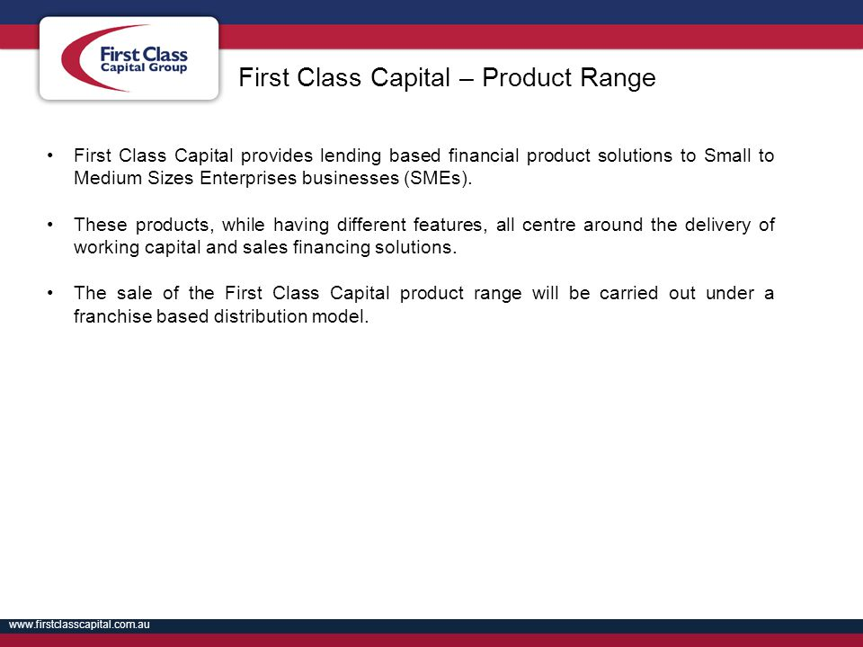 First Class Capital – Product Range