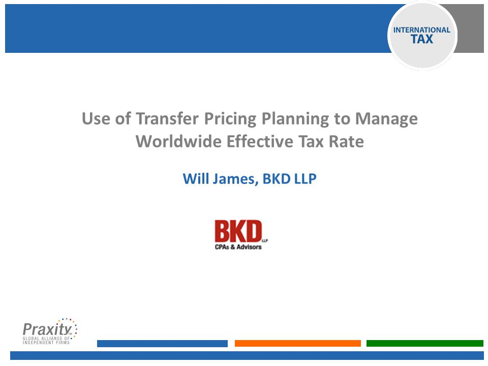 Use of Transfer Pricing Planning to Manage Worldwide Effective Tax Rate