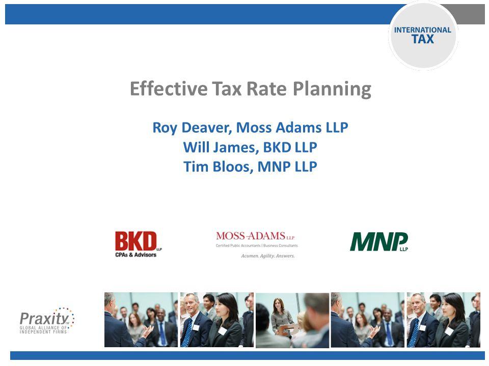 Effective Tax Rate Planning Roy Deaver, Moss Adams LLP