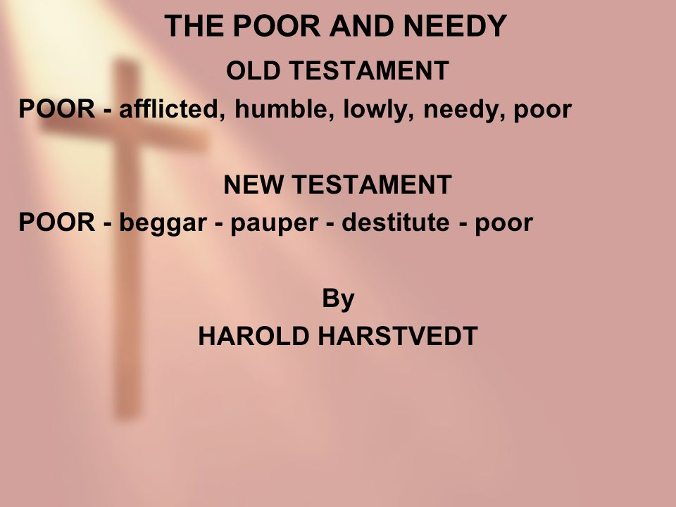 THE POOR AND NEEDY OLD TESTAMENT