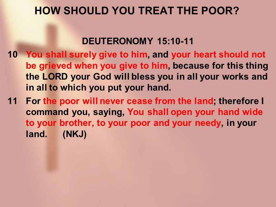 HOW SHOULD YOU TREAT THE POOR