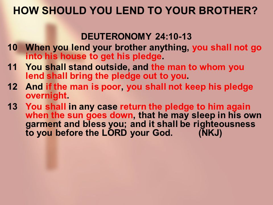 HOW SHOULD YOU LEND TO YOUR BROTHER