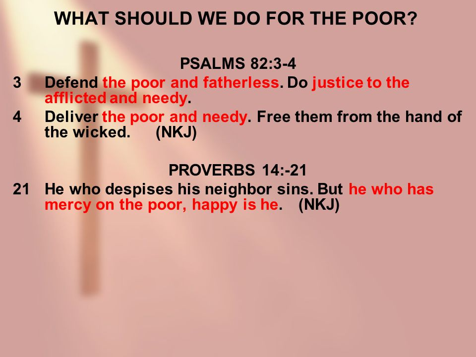 WHAT SHOULD WE DO FOR THE POOR