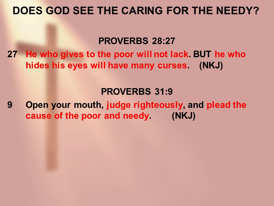DOES GOD SEE THE CARING FOR THE NEEDY