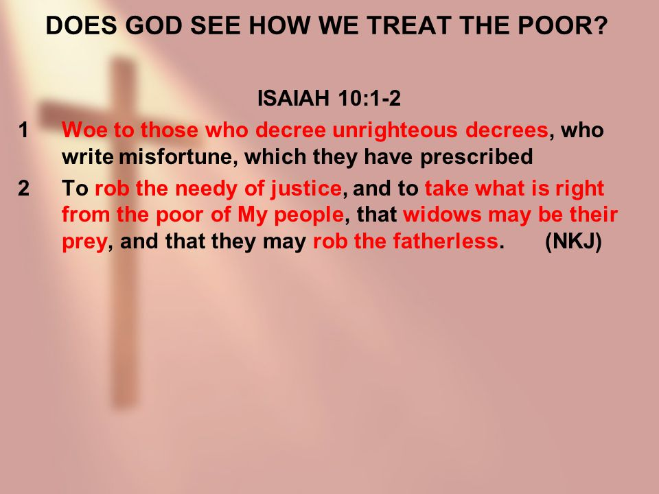DOES GOD SEE HOW WE TREAT THE POOR