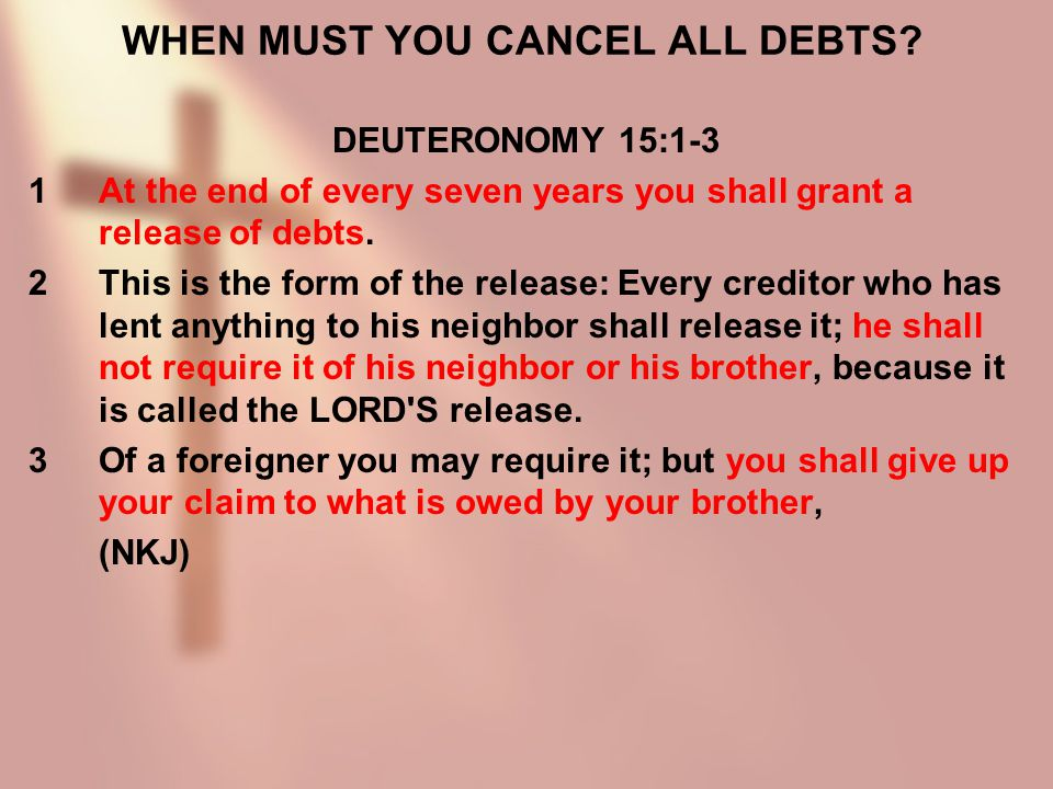 WHEN MUST YOU CANCEL ALL DEBTS