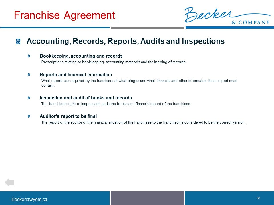 Franchise Agreement Accounting, Records, Reports, Audits and Inspections. Bookkeeping, accounting and records.