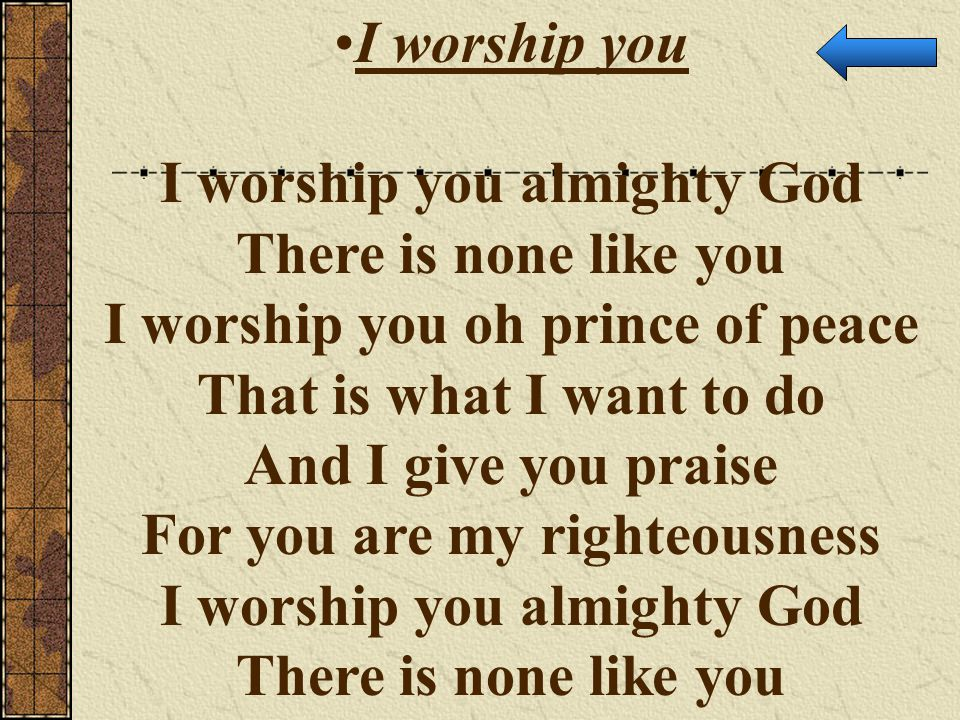 I worship you almighty God There is none like you