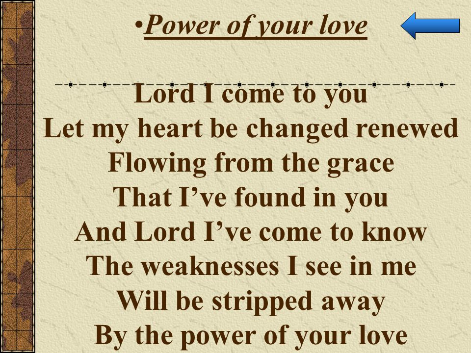 Let my heart be changed renewed Flowing from the grace