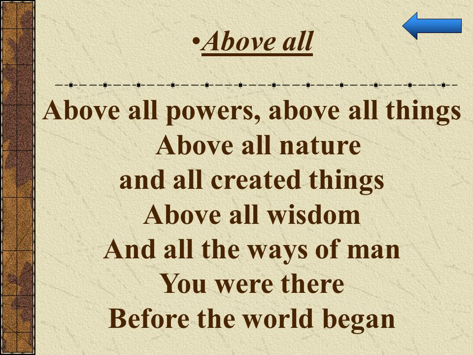 Above all powers, above all things
