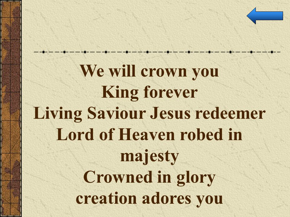 Living Saviour Jesus redeemer Lord of Heaven robed in majesty