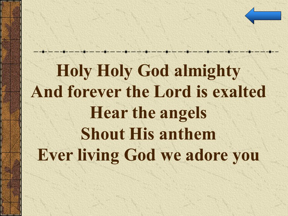 And forever the Lord is exalted Ever living God we adore you