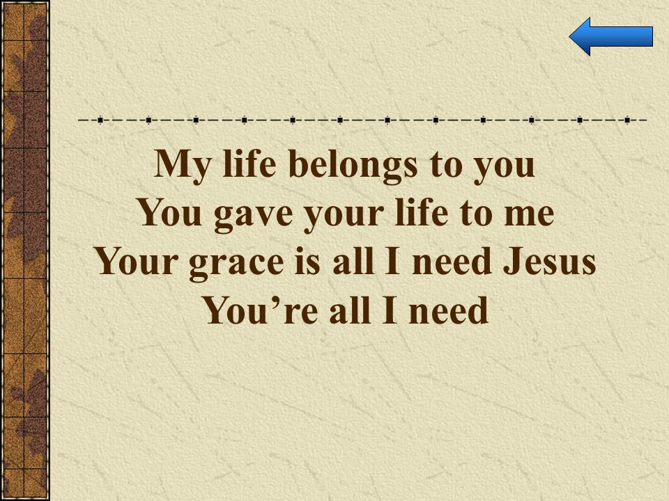 Your grace is all I need Jesus
