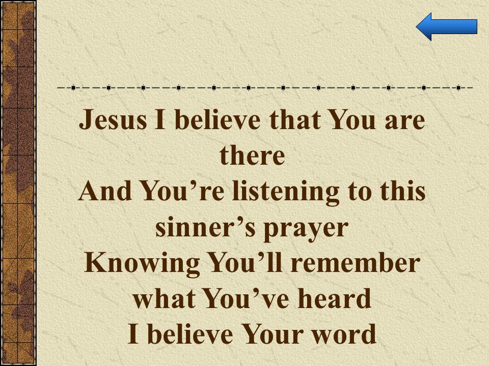 Jesus I believe that You are there