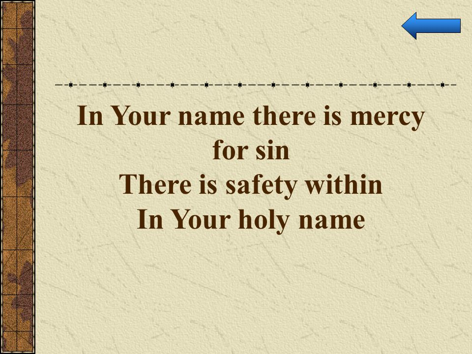 In Your name there is mercy for sin