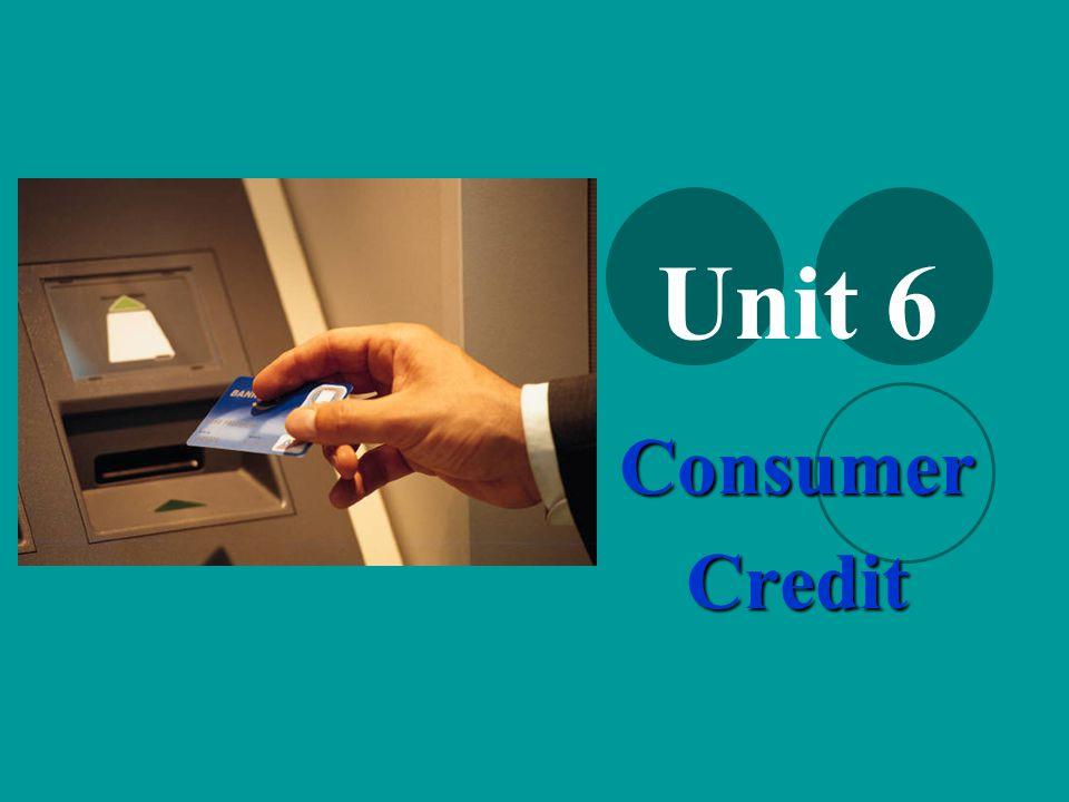 Unit 6 Consumer Credit