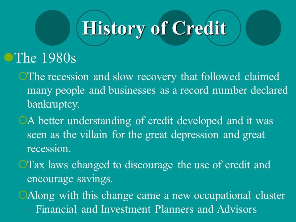 History of Credit The 1980s.