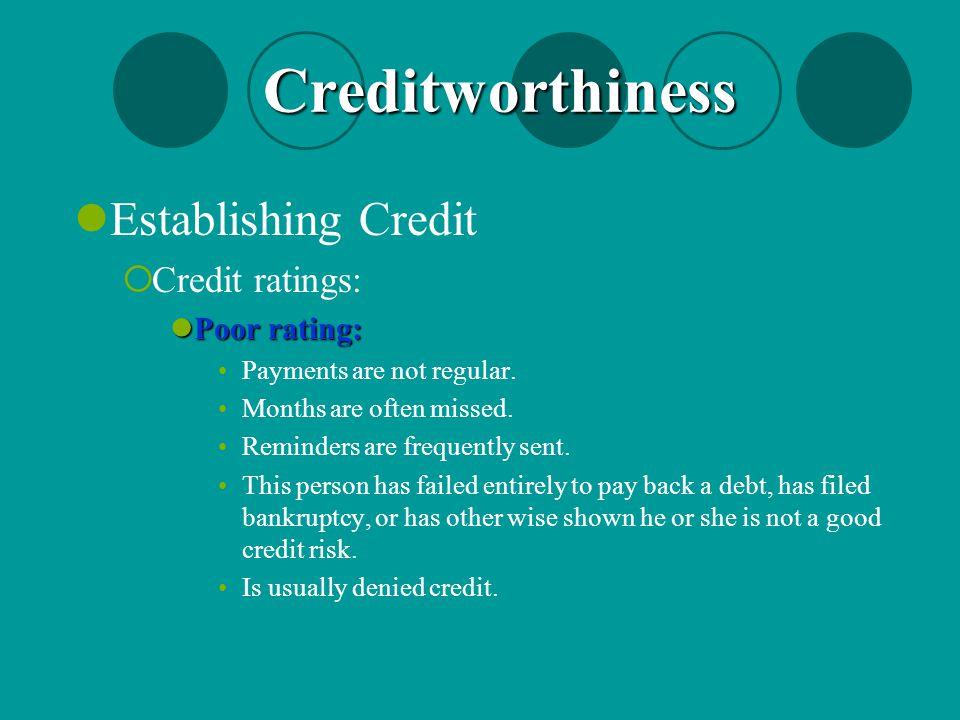 Creditworthiness Establishing Credit Credit ratings: Poor rating: