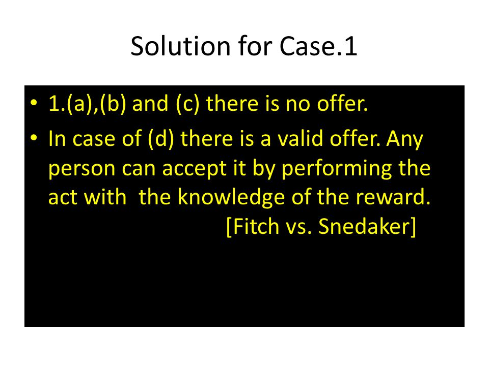 Solution for Case.1 1.(a),(b) and (c) there is no offer.