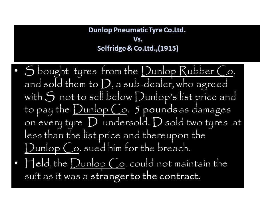 Dunlop Pneumatic Tyre Co.Ltd. Vs. Selfridge & Co.Ltd.,(1915)