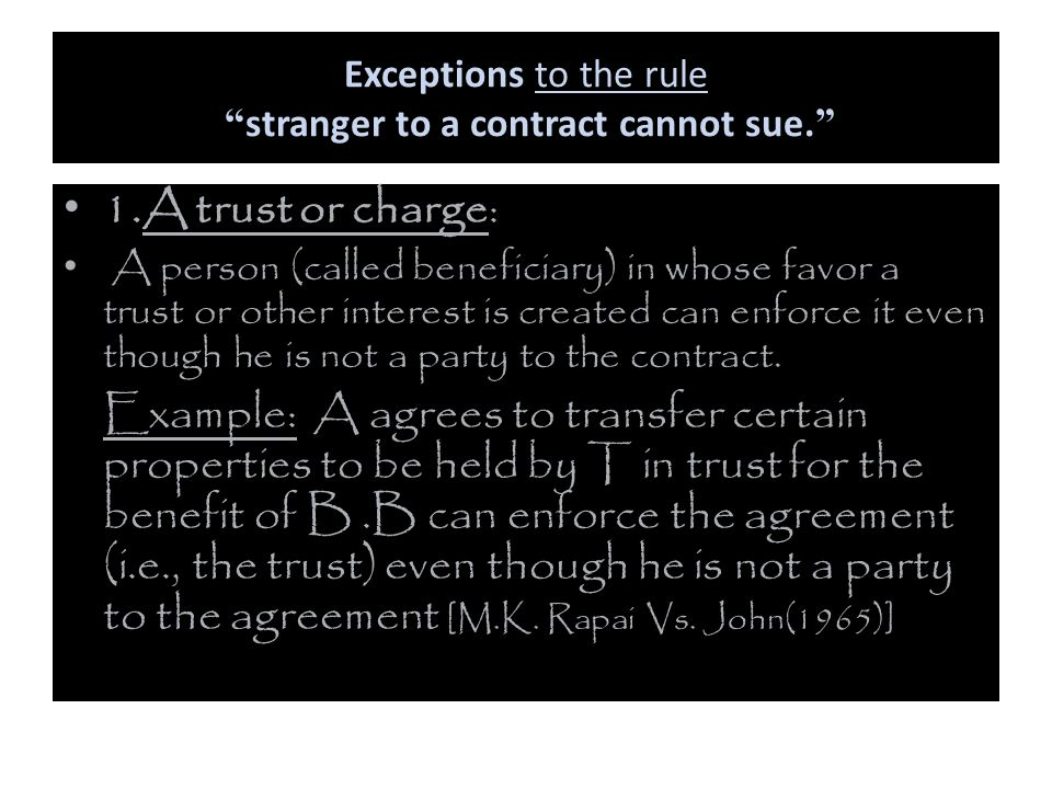 Exceptions to the rule stranger to a contract cannot sue.