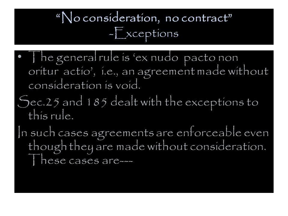 No consideration, no contract -Exceptions