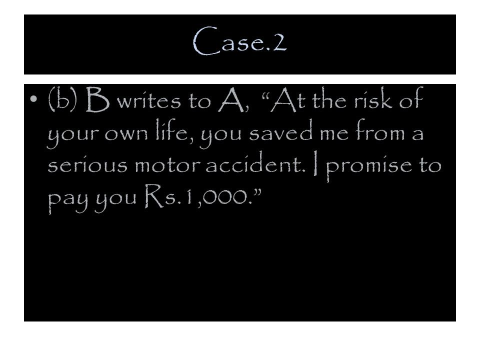 Case.2 (b) B writes to A, At the risk of your own life, you saved me from a serious motor accident.