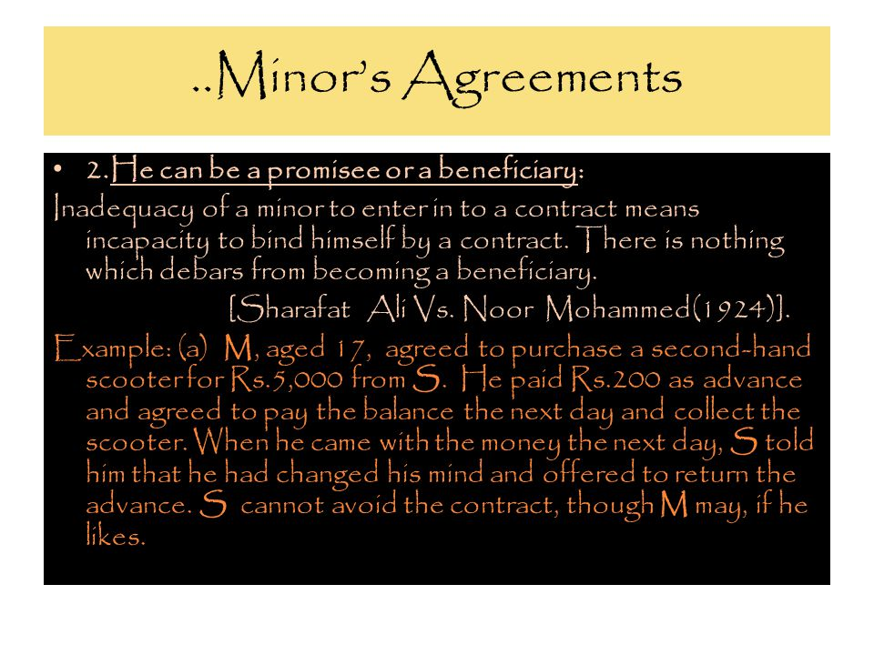 ..Minor's Agreements 2.He can be a promisee or a beneficiary: